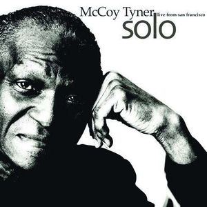 MCCOY TYNER - Solo: Live From San Francisco cover
