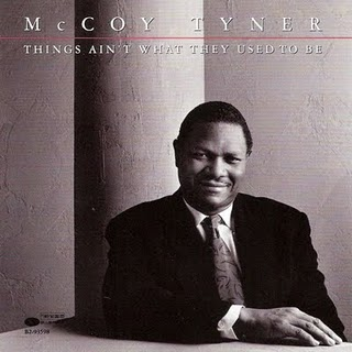 MCCOY TYNER - Things Ain't What They Used to Be cover