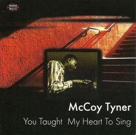 MCCOY TYNER - You Taught My Heart to Sing cover