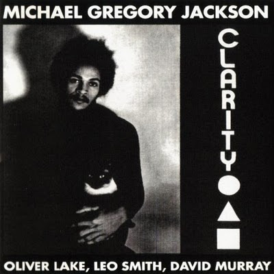 MICHAEL GREGORY JACKSON - More Images Michael Gregory Jackson, Oliver Lake, Leo Smith, David Murray : Clarity cover