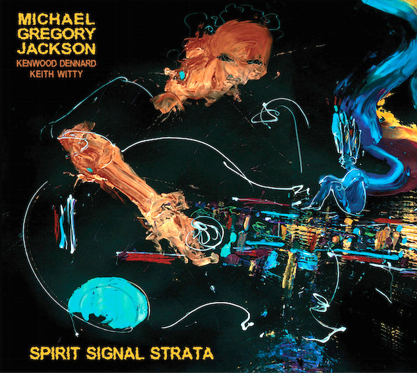 MICHAEL GREGORY JACKSON - Spirit Signal Strata cover