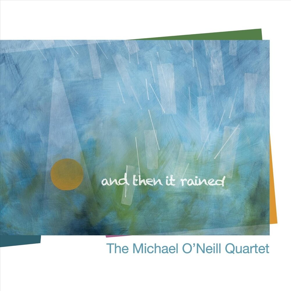 MICHAEL O'NEILL - And Then It Rained cover