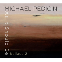 MICHAEL PEDICIN - As It Should Be -  Ballads Two cover