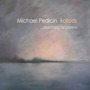 MICHAEL PEDICIN - Ballads . . . Searching For Peace cover