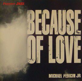 MICHAEL PEDICIN - Because Of Love cover