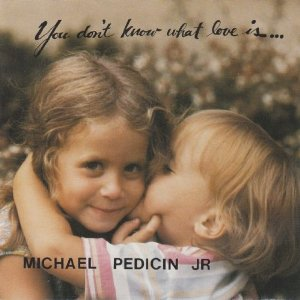 MICHAEL PEDICIN - You Don't Know What Love Is cover