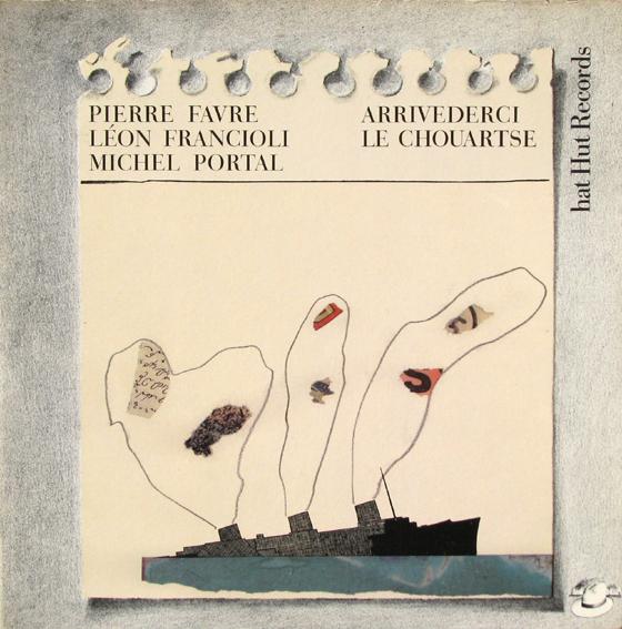 MICHEL PORTAL - Arrivederci Le Chouartse (with Léon Francioli · Pierre Favre) cover