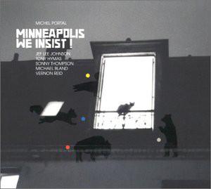 MICHEL PORTAL - Minneapolis We Insist ! cover