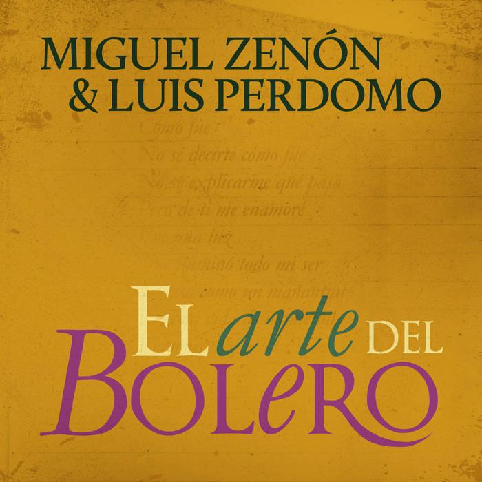 MIGUEL ZENÓN - Miguel Zenón and Luis Perdomo : El Arte del Bolero cover