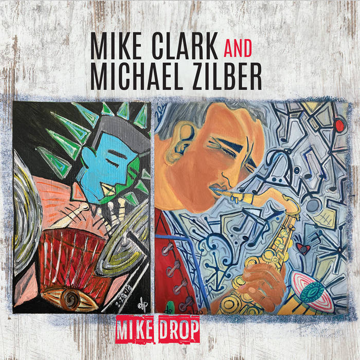 MIKE CLARK - Mike Clark and Michael Zilber : Mike Drop cover