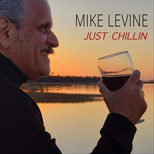 MIKE LEVINE - Just Chillin cover