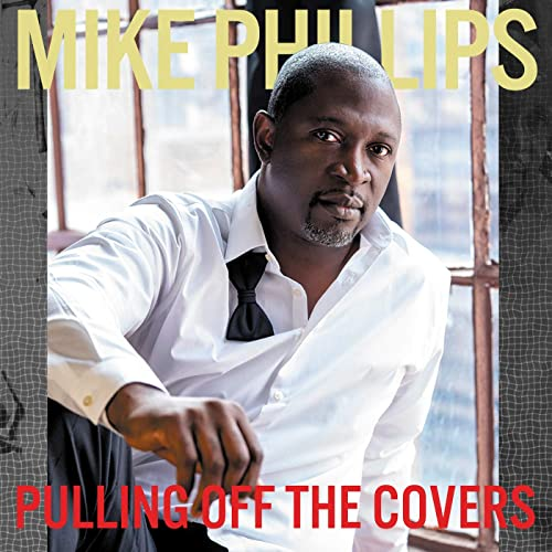 MIKE PHILLIPS - Pulling Off The Covers cover