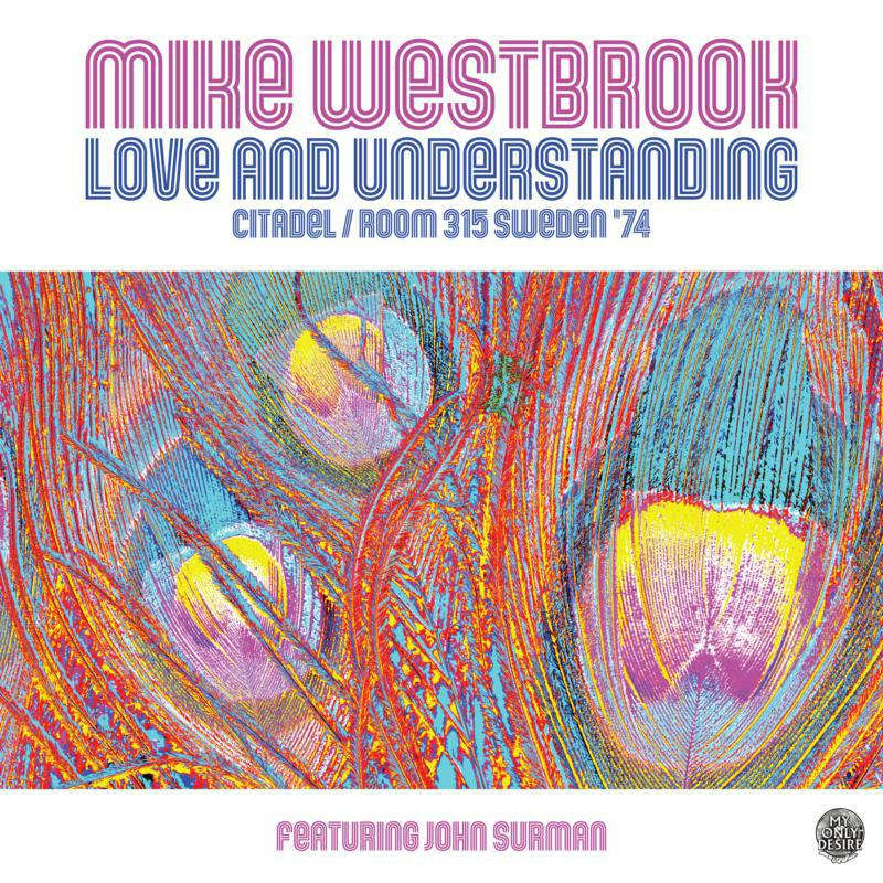 MIKE WESTBROOK - Mike Westbrook Featuring John Surman : Love And Understanding - Citadel / Room 315 Sweden 74 cover