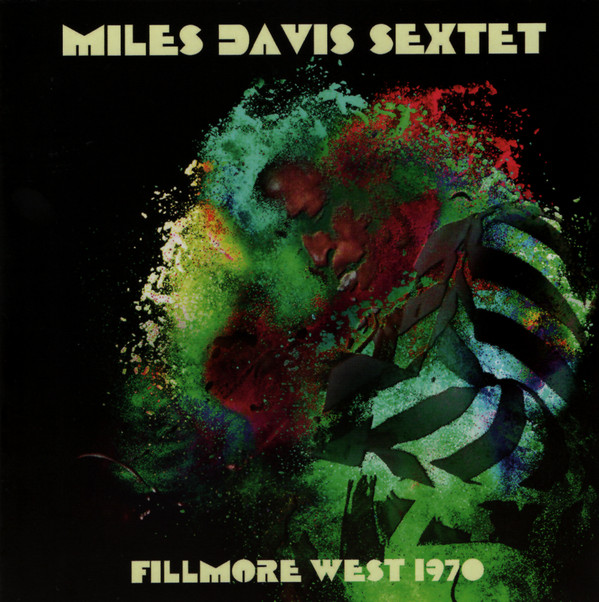 MILES DAVIS - Fillmore West 1970 (aka Live At Fillmore West 1970 Audiotorium San Francisco, 9 April 1970 aka More Black Beauty) cover