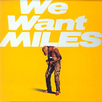 MILES DAVIS - We Want Miles cover