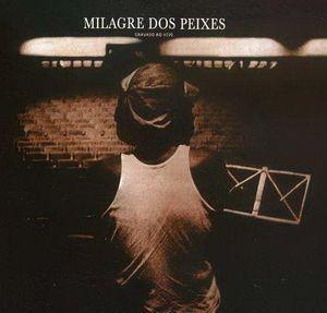 MILTON NASCIMENTO - Milton Nascimento & Som Imaginario : Milagre Dos Peixes (Gravado Ao Vivo) cover