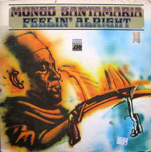 MONGO SANTAMARIA - Feelin' Alright cover