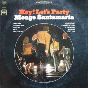 MONGO SANTAMARIA - Hey! Let's Party cover
