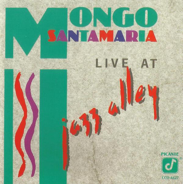 MONGO SANTAMARIA - Live at Jazz Alley cover