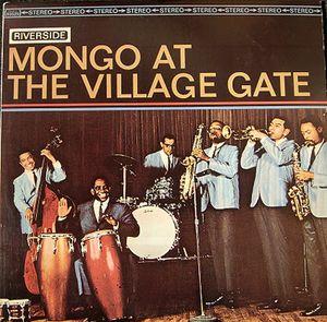 MONGO SANTAMARIA - Mongo at The Village Gate cover