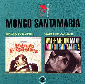 MONGO SANTAMARIA - Mongo Explodes / Watermelon Man! cover