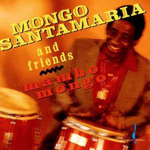 MONGO SANTAMARIA - Mongo Santamaria And Friends : Mambo Mongo cover