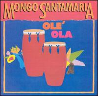 MONGO SANTAMARIA - Olé Ola cover