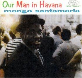 MONGO SANTAMARIA - Our Man in Havana cover