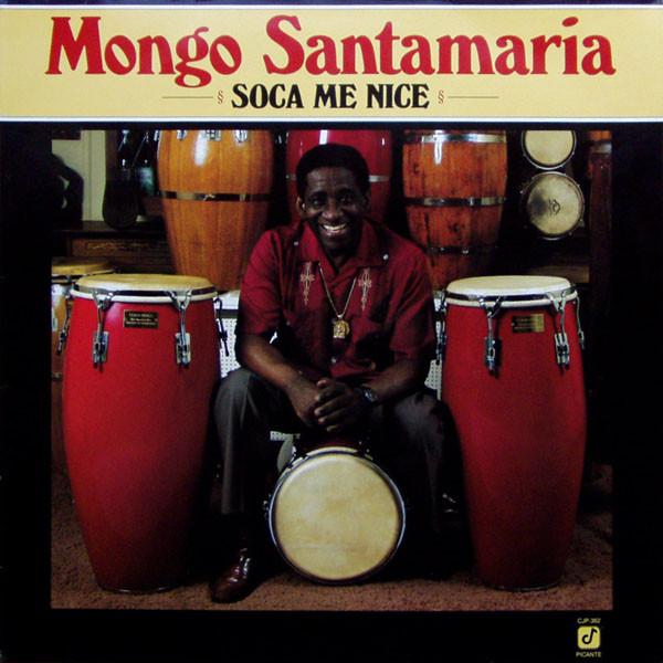 MONGO SANTAMARIA - Soca Me Nice cover
