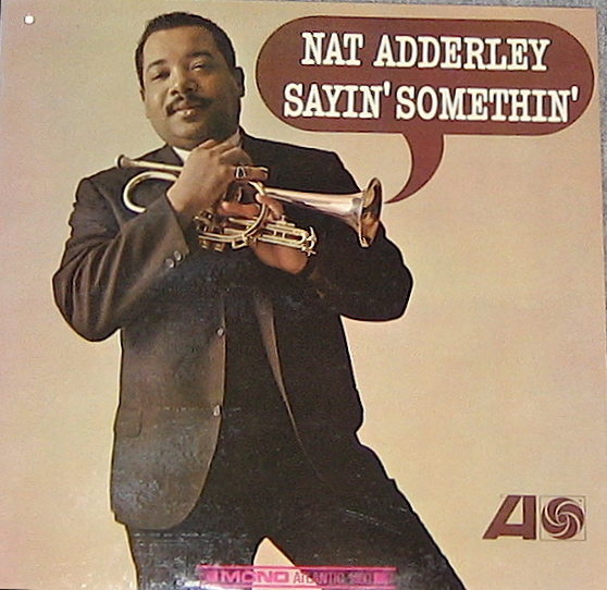 NAT ADDERLEY - Sayin' Somethin' cover