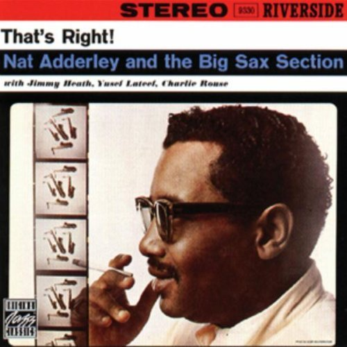 NAT ADDERLEY - That's Right!: Nat Adderley & The Big Sax Section cover