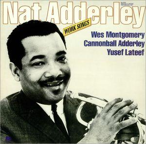 NAT ADDERLEY - Work Songs cover