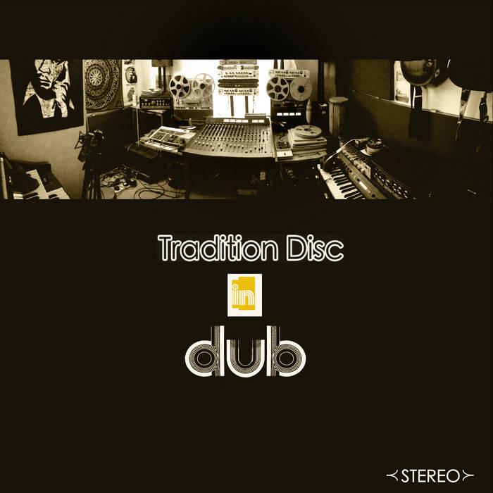 NAT BIRCHALL - Tradition Disc In Dub - Nat Birchall Meets Al Breadwinner cover