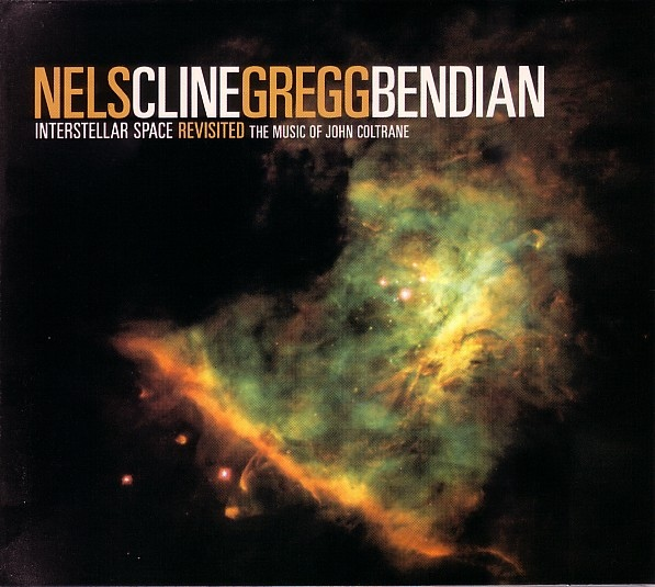 NELS CLINE - Interstellar Space Revisited : The Music Of John Coltrane cover