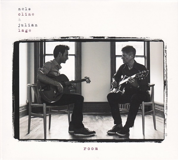 NELS CLINE - Nels Cline / Julian Lage : Room cover