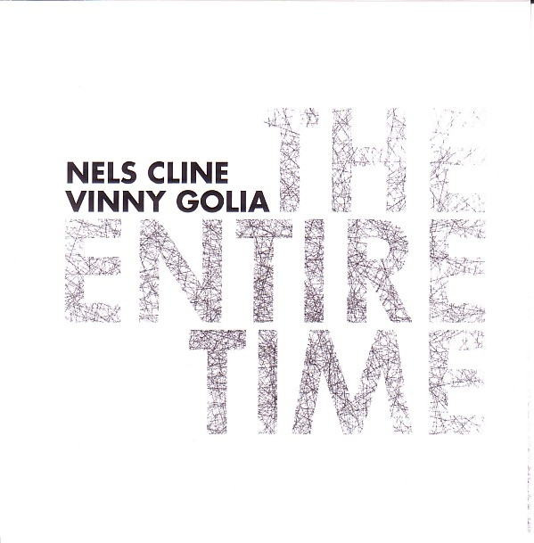 NELS CLINE - Nels Cline / Vinny Golia : The Entire Time cover
