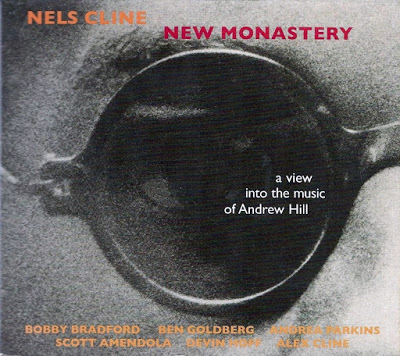 NELS CLINE - New Monastery: A View into the Music of Andrew Hill cover