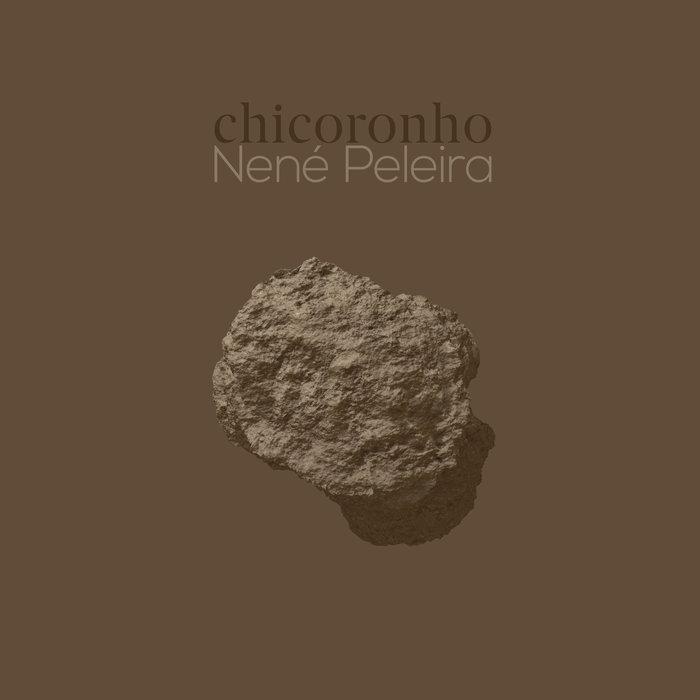 NENÉ PELEIRA - Chicoronho cover