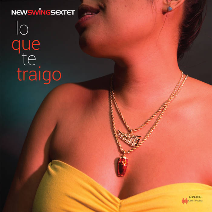 NEW SWING SEXTET - Lo Que Te Traigo cover