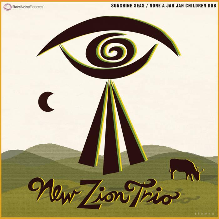NEW ZION TRIO - Sunshine Seas Dub cover