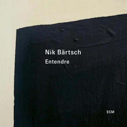 NIK BÄRTSCH - Entendre cover