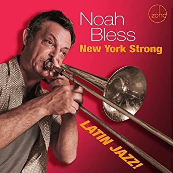 NOAH BLESS - New York Strong : Latin Jazz cover