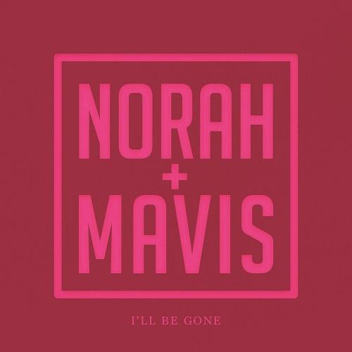 NORAH JONES - Norah Jones, Mavis Staples : Ill Be Gone cover