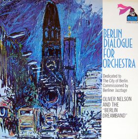OLIVER NELSON - Berlin Dialogue For Orchestra cover