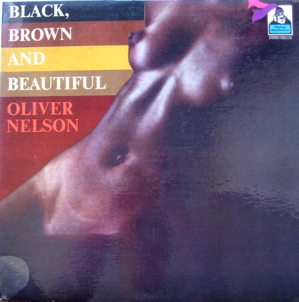 OLIVER NELSON - Black, Brown And Beautiful cover