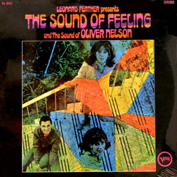 OLIVER NELSON - Leonard Feather Presents the Sound of Feeling and the Sound of Oliver Nelson cover