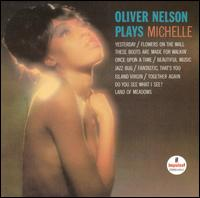 OLIVER NELSON - Oliver Nelson Plays Michelle cover