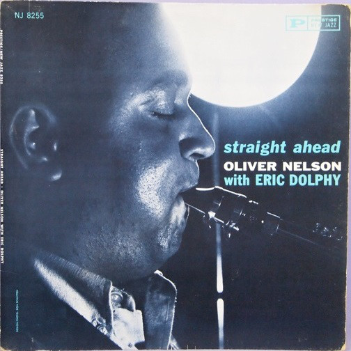 OLIVER NELSON - Oliver Nelson With Eric Dolphy : Straight Ahead cover