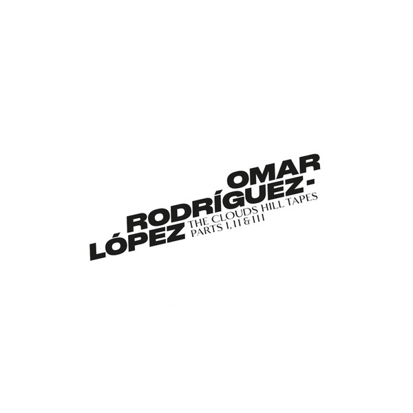 OMAR RODRÍGUEZ-LÓPEZ - The Clouds Hill Tapes Parts I, II & III cover