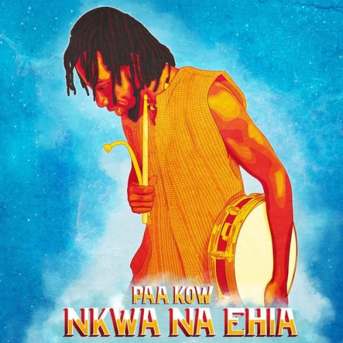 PAA KOW - Nkwa Na Ehia cover